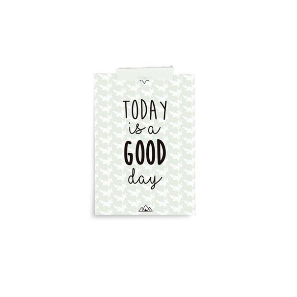 Poster 'today is a good day' -